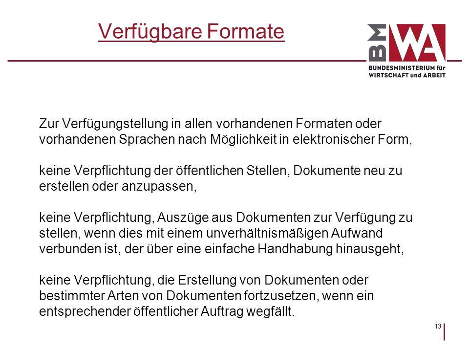 13 Verfügbare Formate Zur Verfügungstellung in allen vorhandenen Formaten oder vorhandenen Sprachen nach Möglichkeit in elektronischer Form, keine Ver