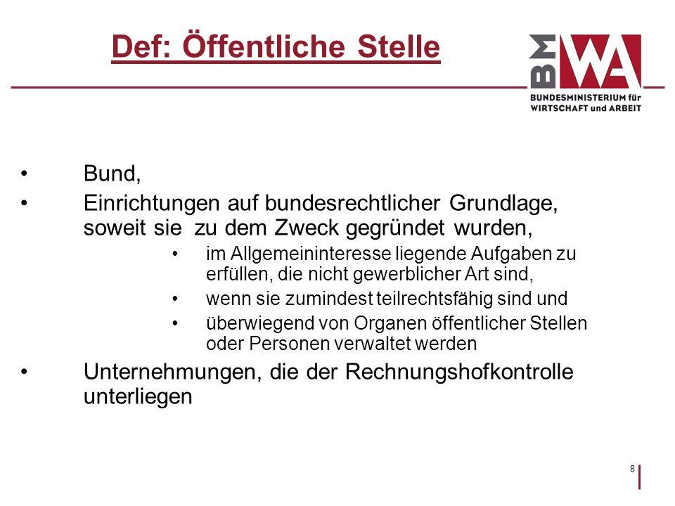 8 Def: Öffentliche Stelle Bund, Einrichtungen auf bundesrechtlicher Grundlage, soweit sie zu dem Zweck gegründet wurden, im Allgemeininteresse liegend