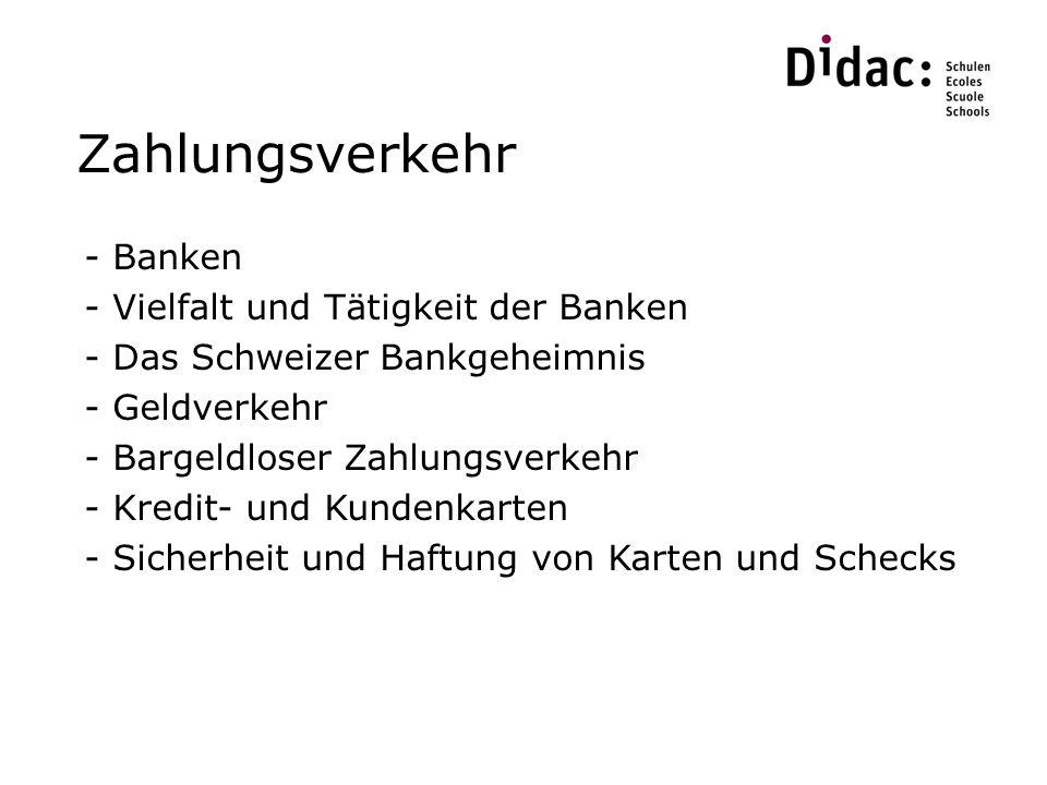 Zahlungsverkehr - Banken - Vielfalt und Tätigkeit der Banken - Das Schweizer Bankgeheimnis - Geldverkehr - Bargeldloser Zahlungsverkehr - Kredit- und Kundenkarten - Sicherheit und Haftung von Karten und Schecks