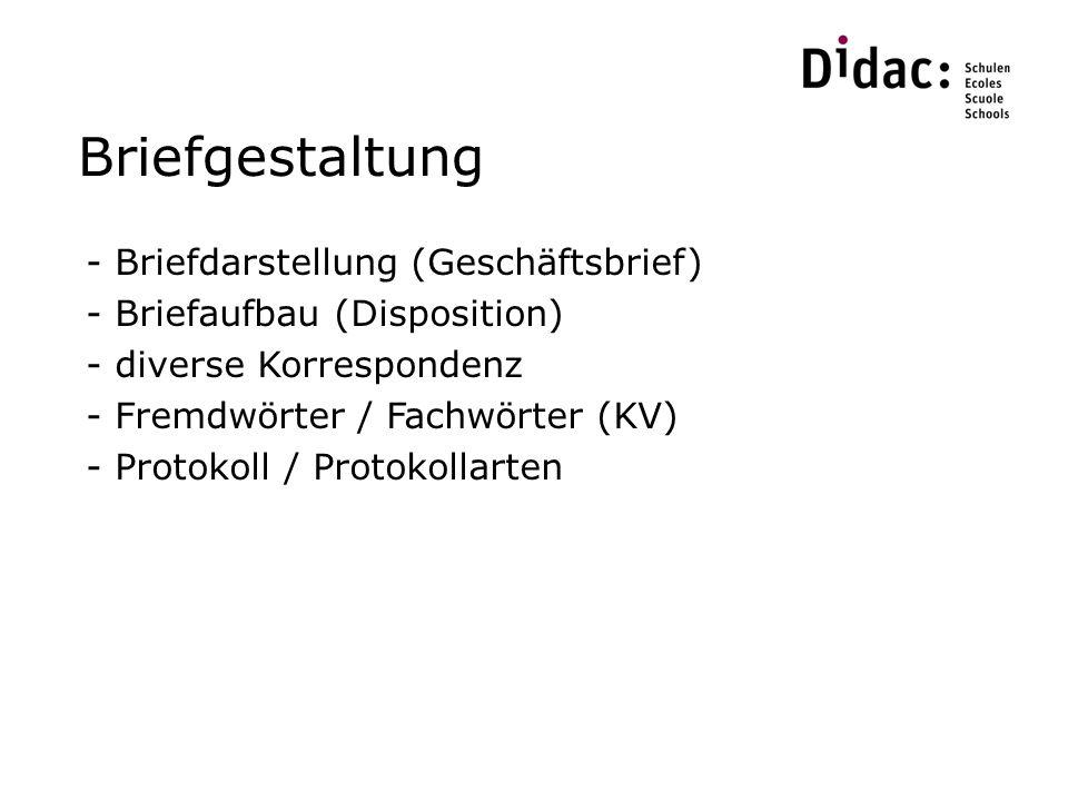 Briefgestaltung - Briefdarstellung (Geschäftsbrief) - Briefaufbau (Disposition) - diverse Korrespondenz - Fremdwörter / Fachwörter (KV) - Protokoll / Protokollarten