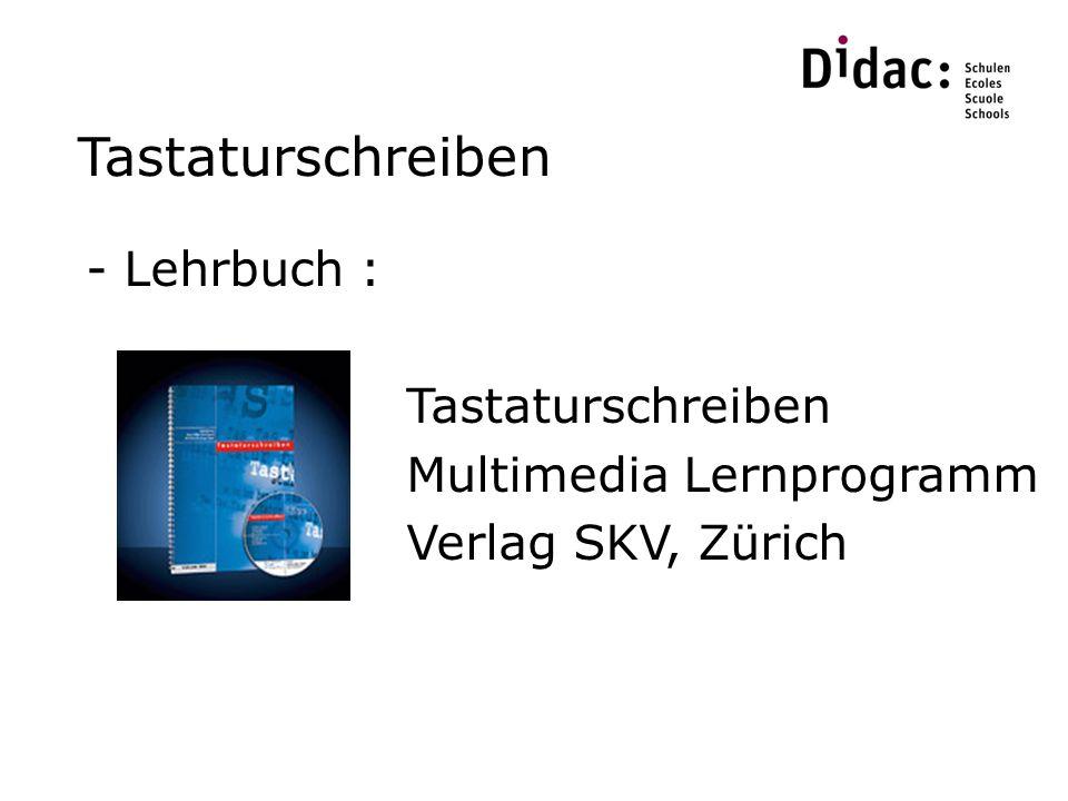 Tastaturschreiben - Lehrbuch : Tastaturschreiben Multimedia Lernprogramm Verlag SKV, Zürich