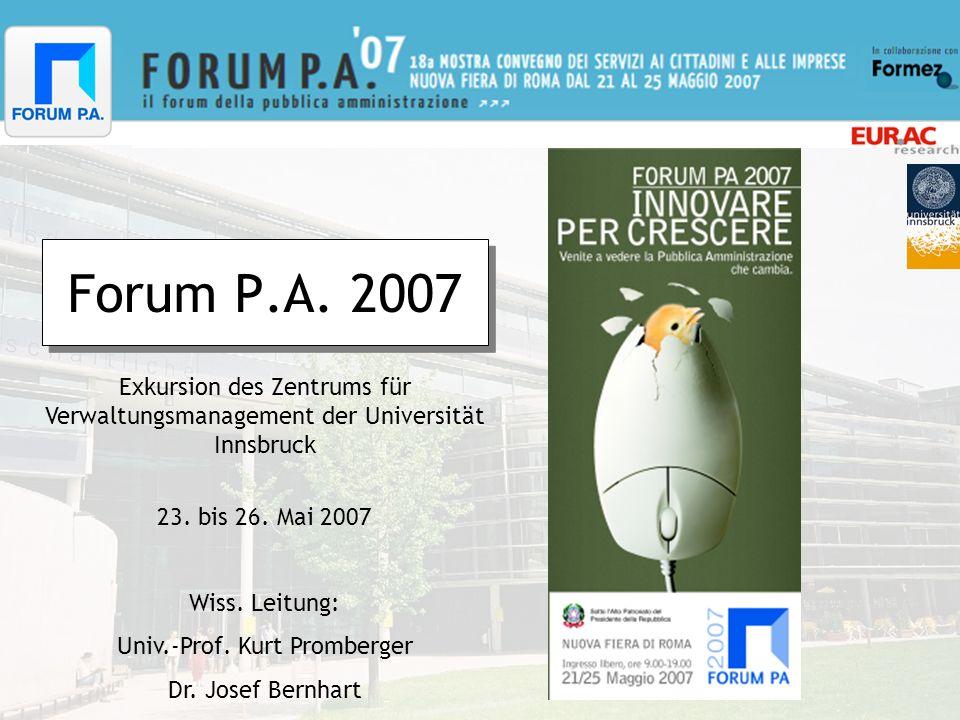 Forum P.A. 2007 Exkursion des Zentrums für Verwaltungsmanagement der Universität Innsbruck 23.