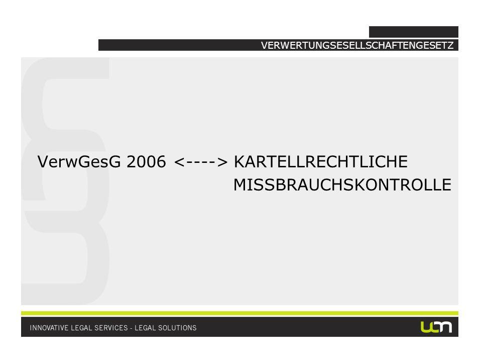 VERWERTUNGSESELLSCHAFTENGESETZ VerwGesG 2006 KARTELLRECHTLICHE MISSBRAUCHSKONTROLLE