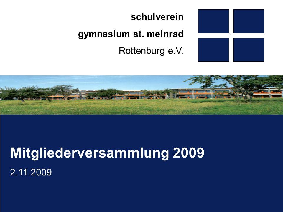 Mitgliederversammlung 2009 2.11.2009 schulverein gymnasium st. meinrad Rottenburg e.V.