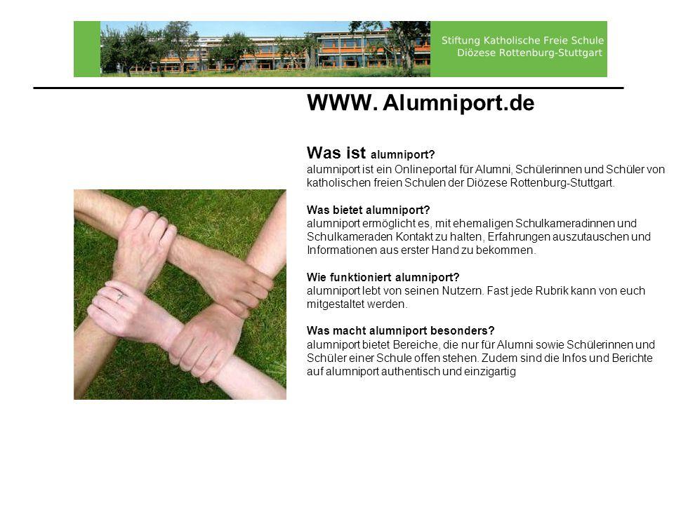 WWW. Alumniport.de Was ist alumniport? alumniport ist ein Onlineportal für Alumni, Schülerinnen und Schüler von katholischen freien Schulen der Diözes