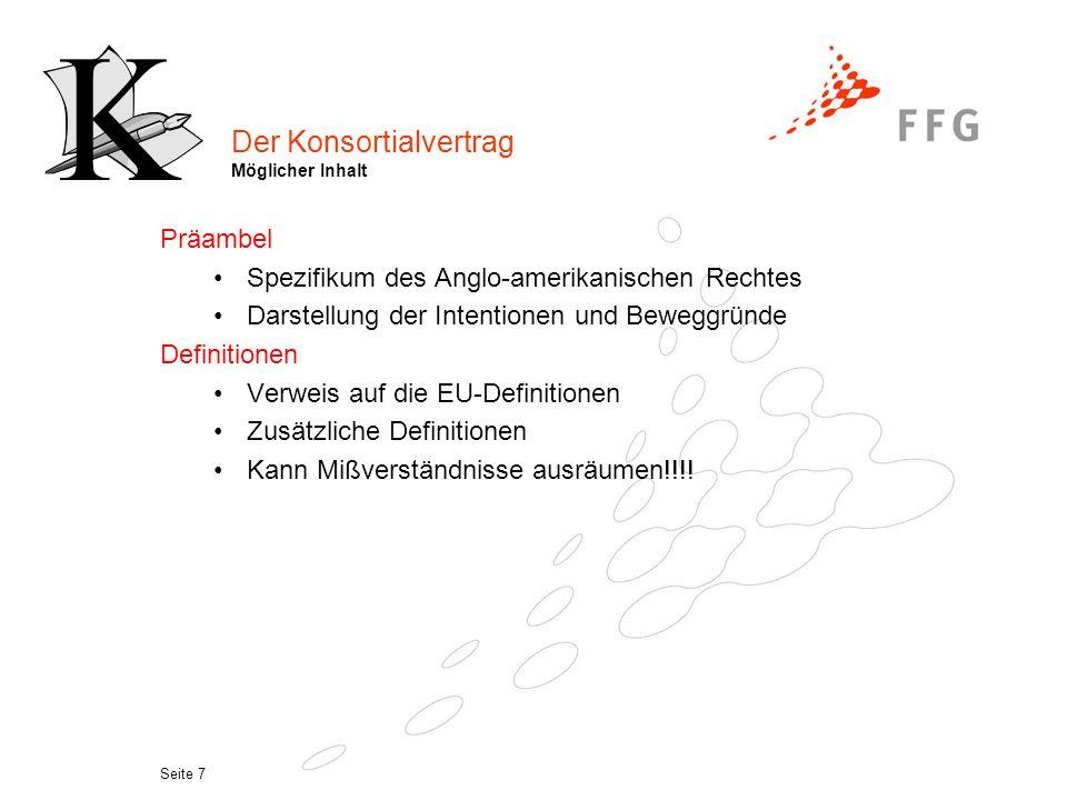 Seite 6 Das Vertragsmanagement im 6.RP Partner -suche Antragstellung Konsortialvertrag Projektdauer Verwertung Lizenzverträge Vertrags- verhandlungen