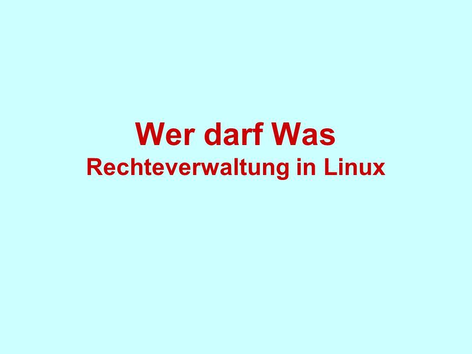 Wer darf Was Rechteverwaltung in Linux