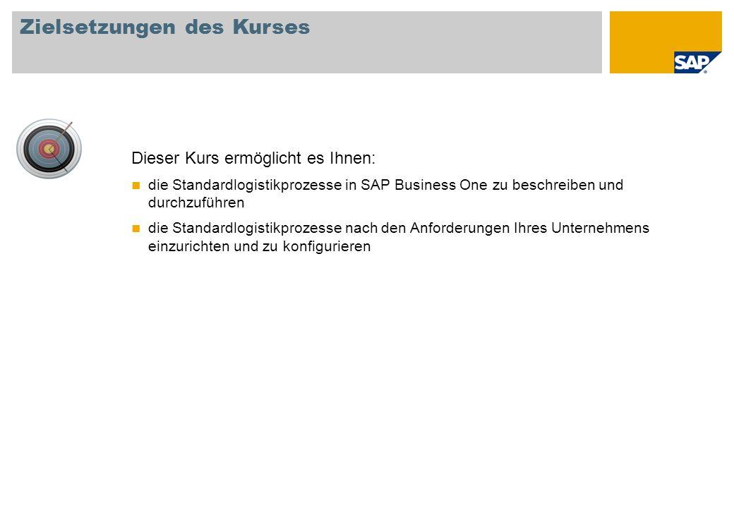 Dieser Kurs ermöglicht es Ihnen: die Standardlogistikprozesse in SAP Business One zu beschreiben und durchzuführen die Standardlogistikprozesse nach d