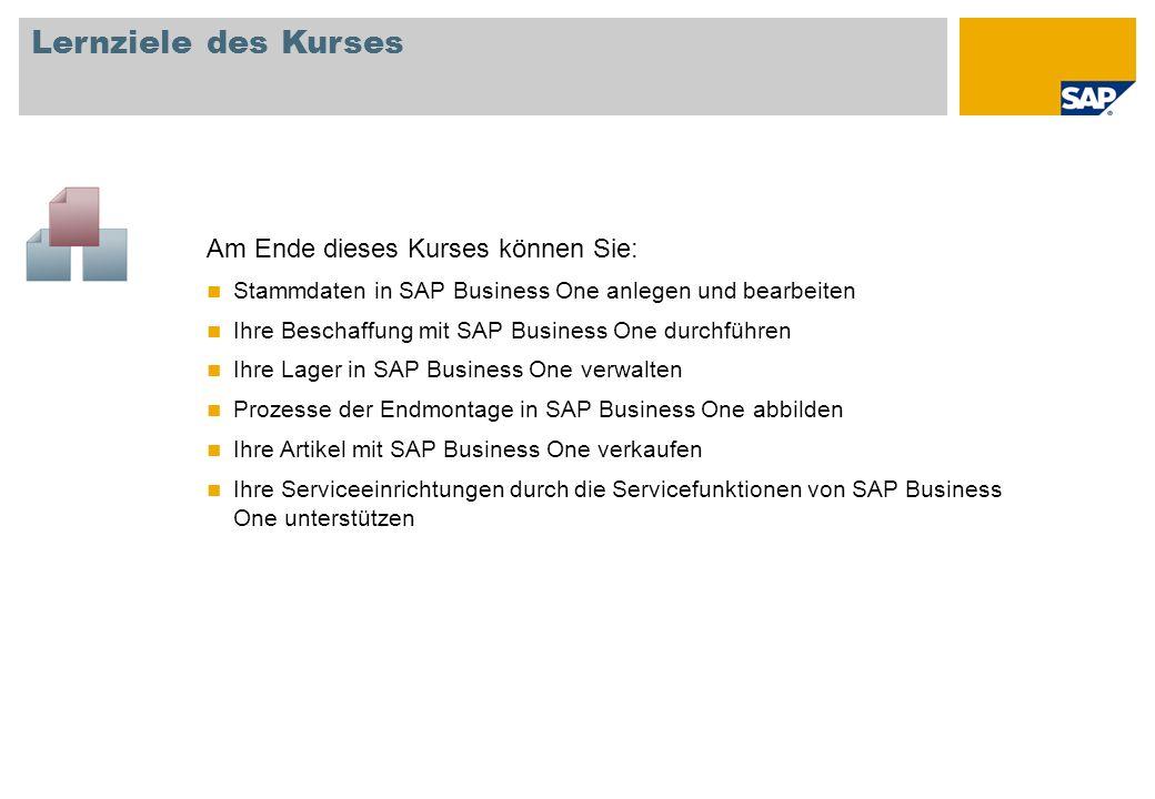Lernziele des Kurses Am Ende dieses Kurses können Sie: Stammdaten in SAP Business One anlegen und bearbeiten Ihre Beschaffung mit SAP Business One dur