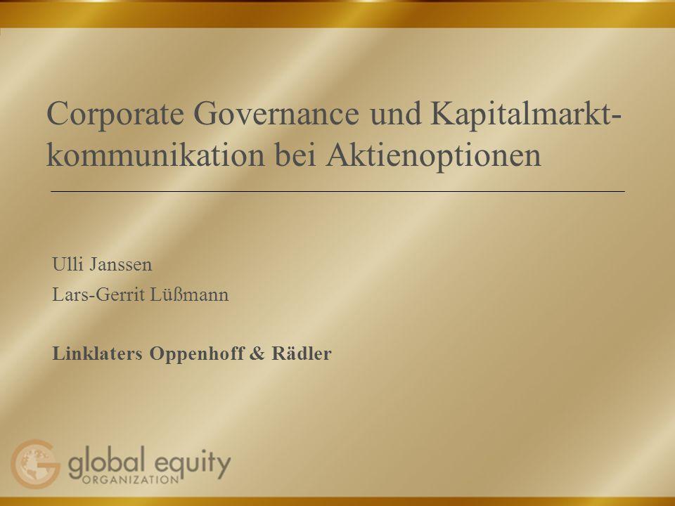 Corporate Governance und Kapitalmarkt- kommunikation bei Aktienoptionen Ulli Janssen Lars-Gerrit Lüßmann Linklaters Oppenhoff & Rädler