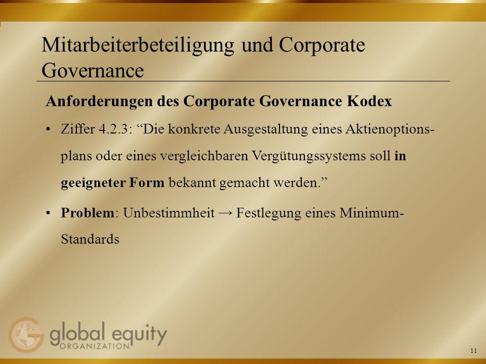11 Mitarbeiterbeteiligung und Corporate Governance Anforderungen des Corporate Governance Kodex Ziffer 4.2.3: Die konkrete Ausgestaltung eines Aktieno