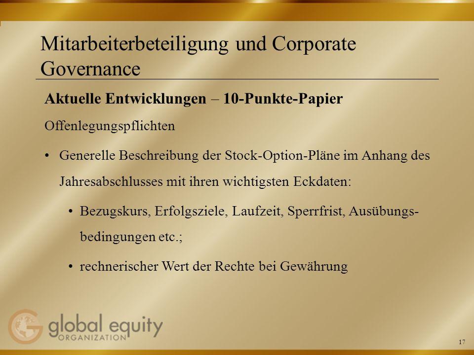 17 Mitarbeiterbeteiligung und Corporate Governance Aktuelle Entwicklungen – 10-Punkte-Papier Offenlegungspflichten Generelle Beschreibung der Stock-Op