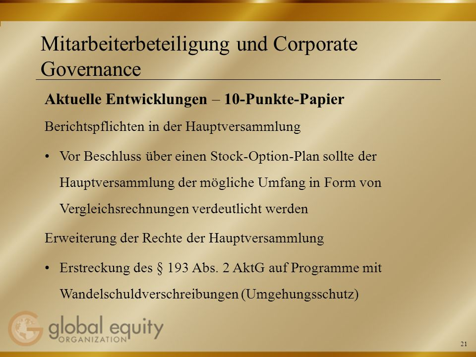 21 Mitarbeiterbeteiligung und Corporate Governance Aktuelle Entwicklungen – 10-Punkte-Papier Berichtspflichten in der Hauptversammlung Vor Beschluss ü