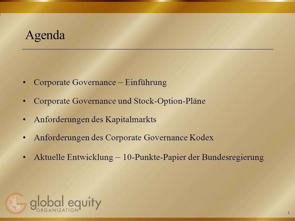 3 Agenda Corporate Governance – Einführung Corporate Governance und Stock-Option-Pläne Anforderungen des Kapitalmarkts Anforderungen des Corporate Gov