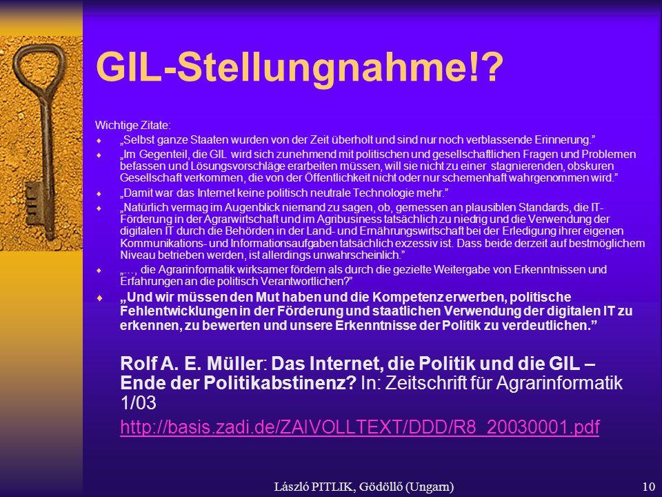 László PITLIK, Gödöllő (Ungarn)10 GIL-Stellungnahme!? Wichtige Zitate: Selbst ganze Staaten wurden von der Zeit überholt und sind nur noch verblassend