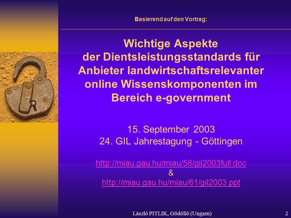 László PITLIK, Gödöllő (Ungarn)2 Basierend auf den Vortrag: Wichtige Aspekte der Dientsleistungsstandards für Anbieter landwirtschaftsrelevanter onlin