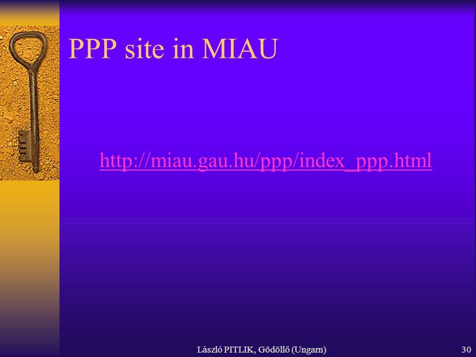 László PITLIK, Gödöllő (Ungarn)30 PPP site in MIAU http://miau.gau.hu/ppp/index_ppp.html