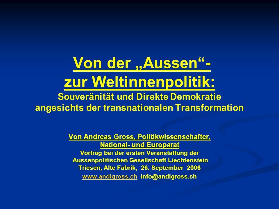 Von der Aussen- zur Weltinnenpolitik: Souveränität und Direkte Demokratie angesichts der transnationalen Transformation Von Andreas Gross, Politikwiss