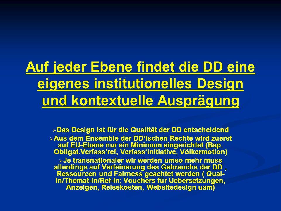 Auf jeder Ebene findet die DD eine eigenes institutionelles Design und kontextuelle Ausprägung Das Design ist für die Qualität der DD entscheidend Aus