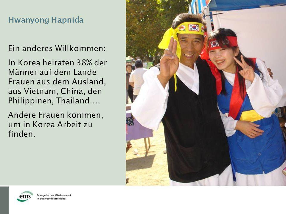 Hwanyong Hapnida Ein anderes Willkommen: In Korea heiraten 38% der Männer auf dem Lande Frauen aus dem Ausland, aus Vietnam, China, den Philippinen, Thailand….