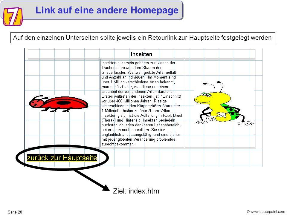 © www.bauerpoint.com Seite 28 Link auf eine andere Homepage Auf den einzelnen Unterseiten sollte jeweils ein Retourlink zur Hauptseite festgelegt werd