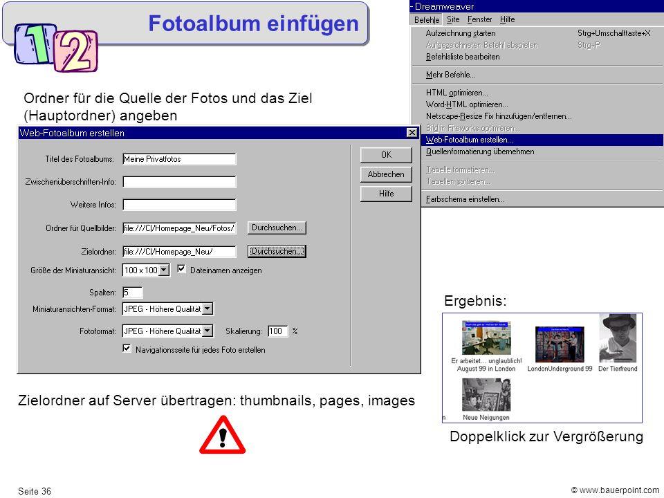 © www.bauerpoint.com Seite 36 Ordner für die Quelle der Fotos und das Ziel (Hauptordner) angeben Zielordner auf Server übertragen: thumbnails, pages,