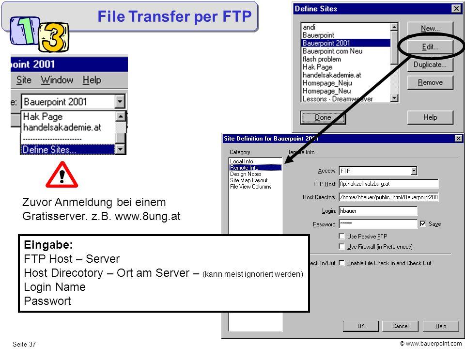 © www.bauerpoint.com Seite 37 File Transfer per FTP Eingabe: FTP Host – Server Host Direcotory – Ort am Server – (kann meist ignoriert werden) Login N