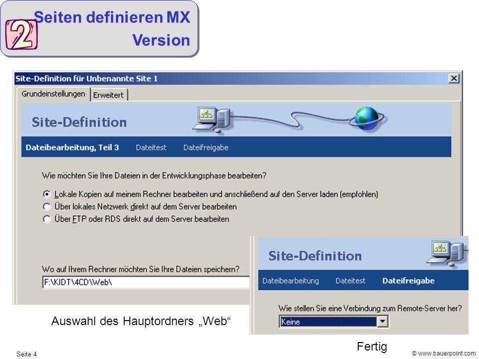 © www.bauerpoint.com Seite 4 Seiten definieren MX Version Auswahl des Hauptordners Web Fertig