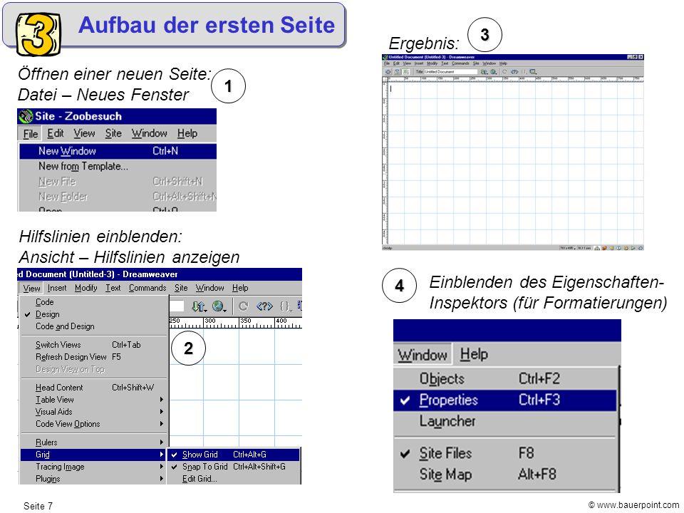 © www.bauerpoint.com Seite 7 Aufbau der ersten Seite Öffnen einer neuen Seite: Datei – Neues Fenster Hilfslinien einblenden: Ansicht – Hilfslinien anz