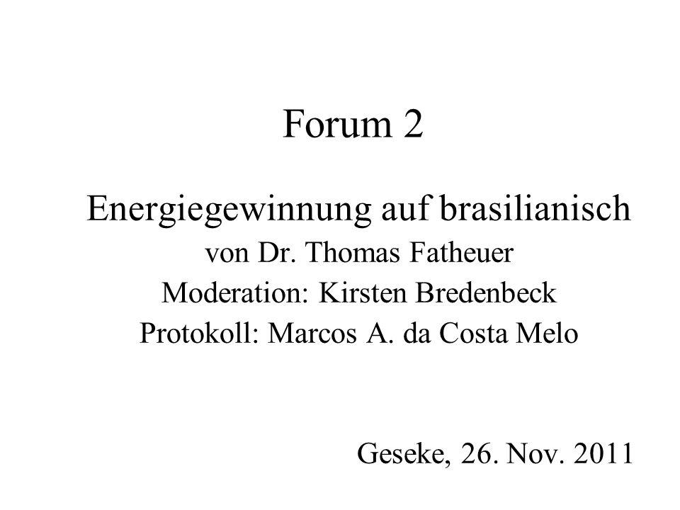Forum 2 Energiegewinnung auf brasilianisch von Dr.