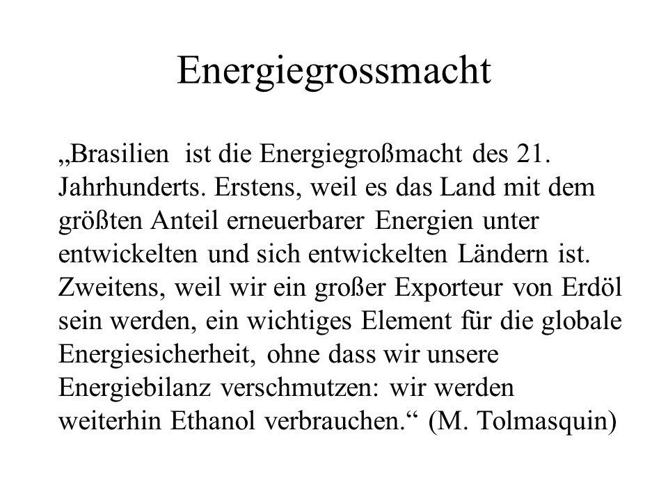 Energiegrossmacht Brasilien ist die Energiegroßmacht des 21.