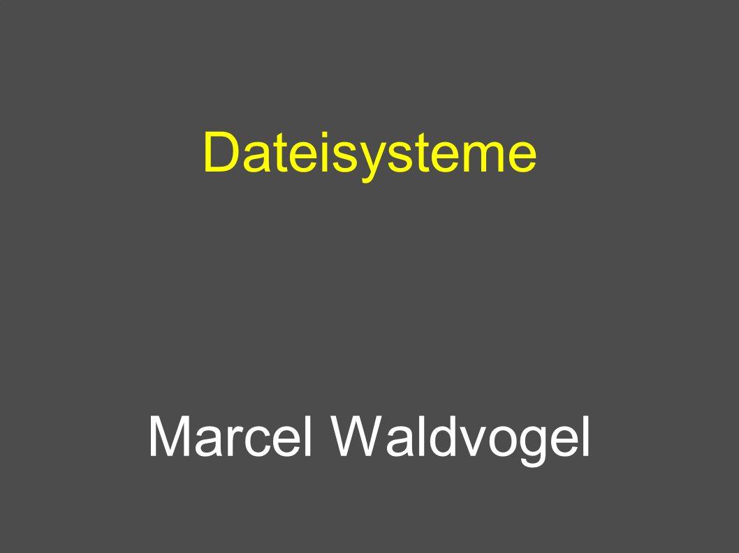 Dateisysteme Marcel Waldvogel