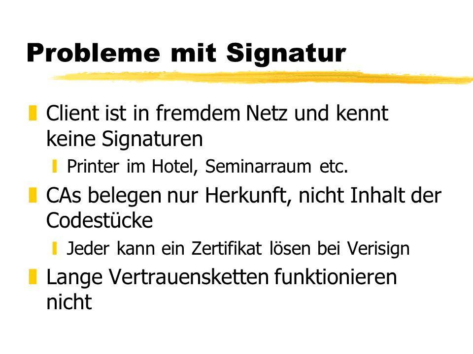 Probleme mit Signatur zClient ist in fremdem Netz und kennt keine Signaturen yPrinter im Hotel, Seminarraum etc.
