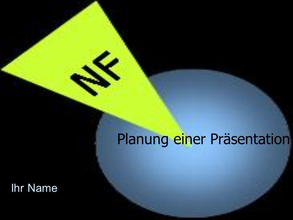 Planung einer Präsentation Ihr Name