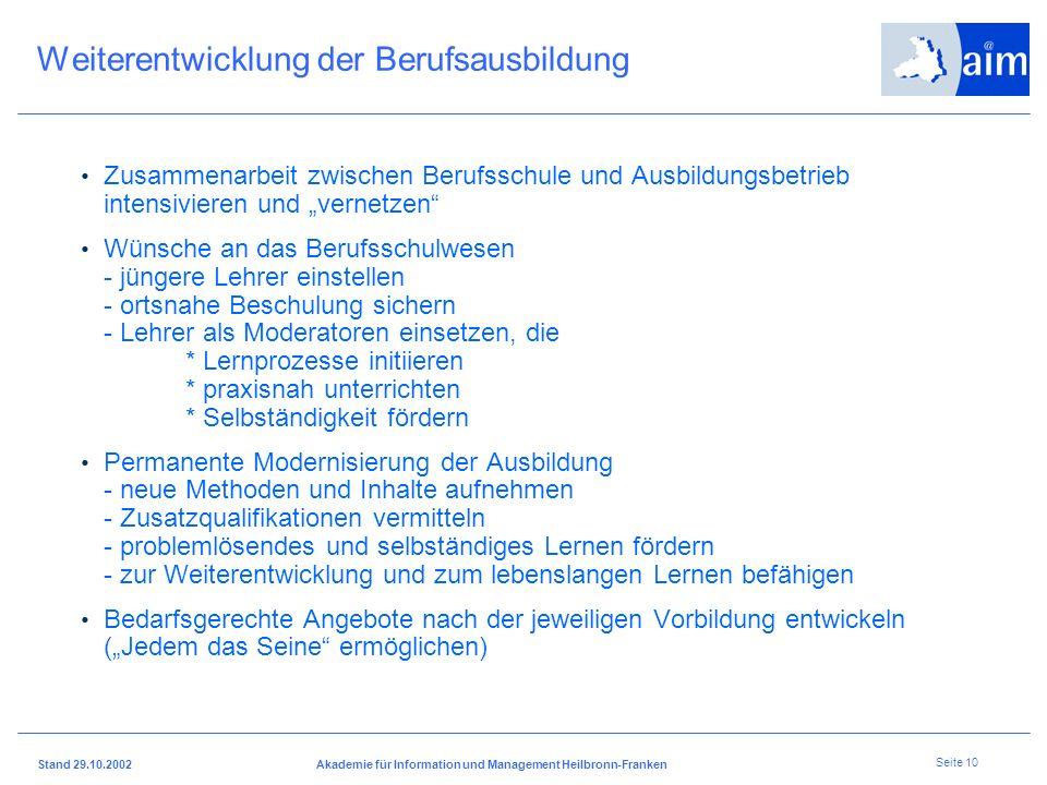 I H K H e i l b r o n n - F r a n k e n Stand 29.10.2002Akademie für Information und Management Heilbronn-Franken Seite 9 Wünsche an das allgemeinbild
