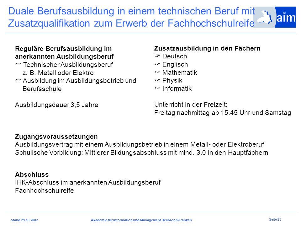 I H K H e i l b r o n n - F r a n k e n Stand 29.10.2002Akademie für Information und Management Heilbronn-Franken Seite 22 Kooperativer Ausbildungs- u
