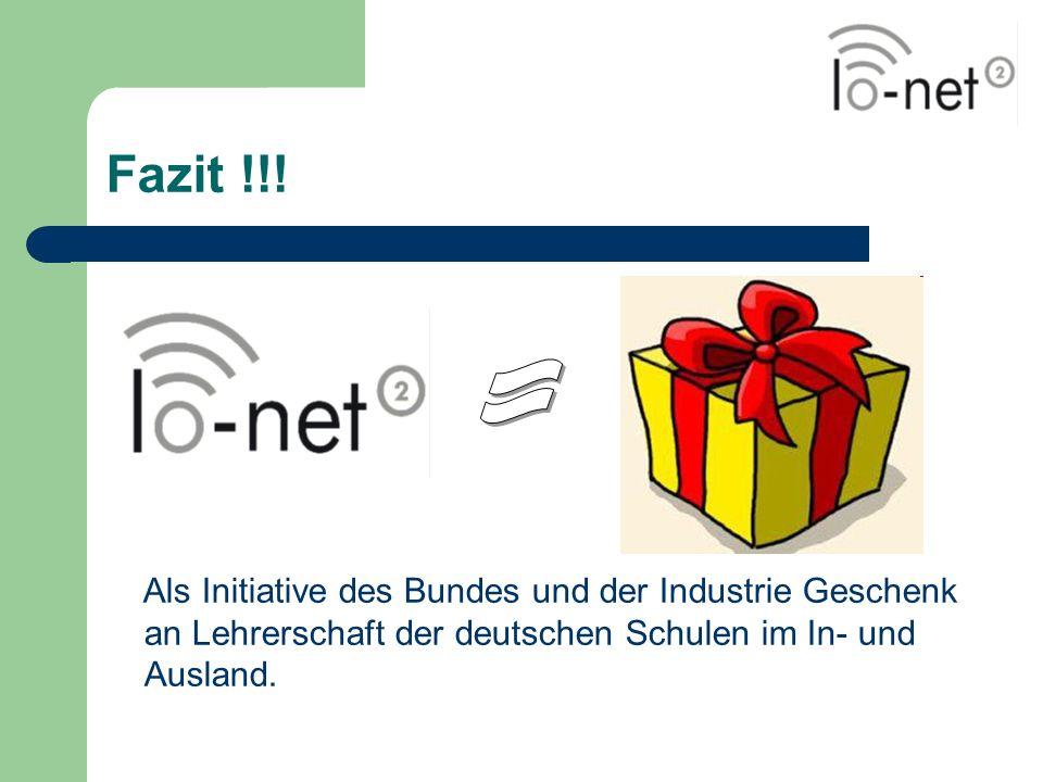 Fazit !!! Als Initiative des Bundes und der Industrie Geschenk an Lehrerschaft der deutschen Schulen im In- und Ausland.