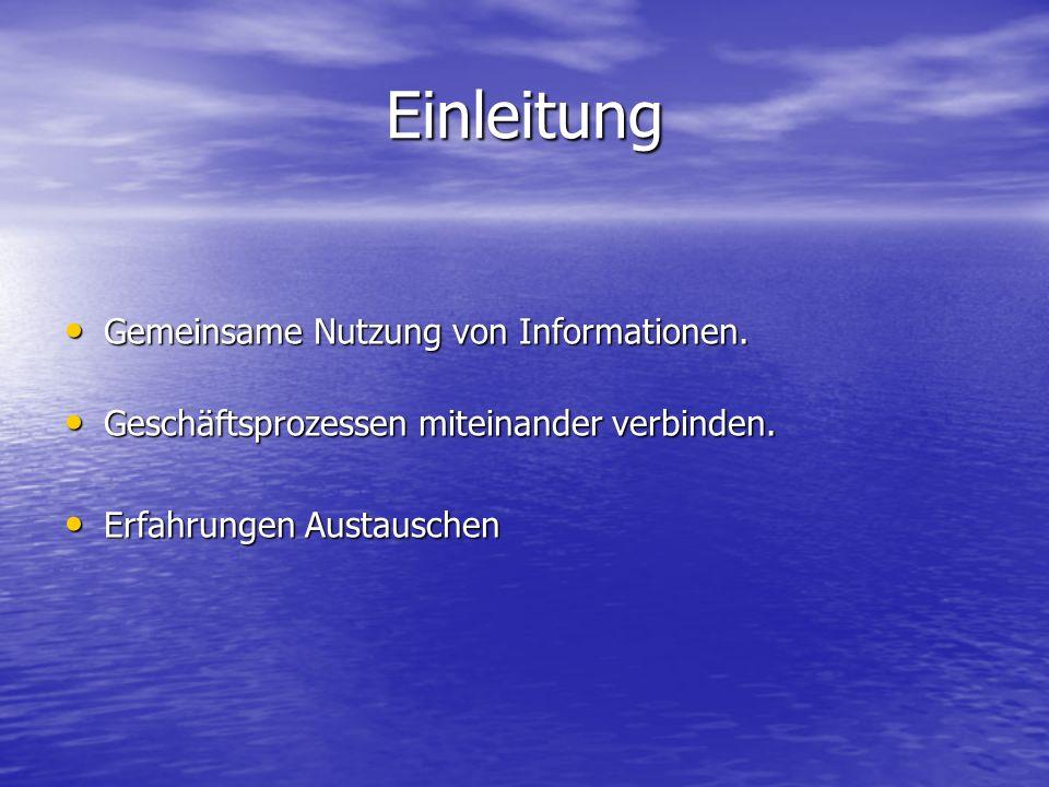 Einleitung Gemeinsame Nutzung von Informationen. Gemeinsame Nutzung von Informationen. Geschäftsprozessen miteinander verbinden. Geschäftsprozessen mi