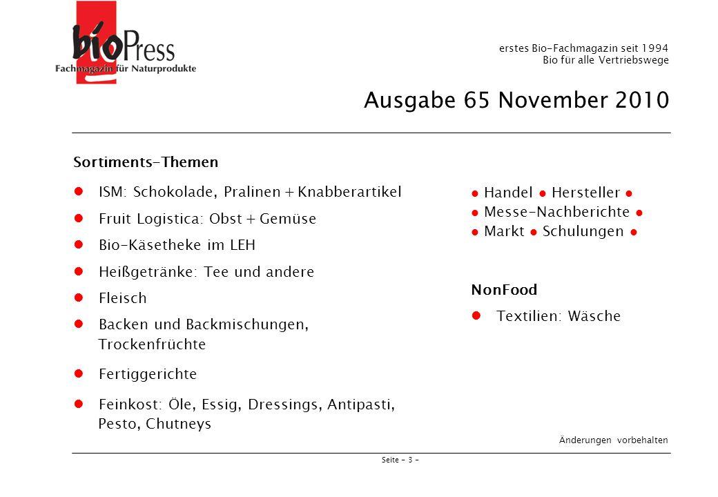 Seite - 3 - erstes Bio-Fachmagazin seit 1994 Bio für alle Vertriebswege Ausgabe 65 November 2010 Sortiments-Themen ISM: Schokolade, Pralinen + Knabber