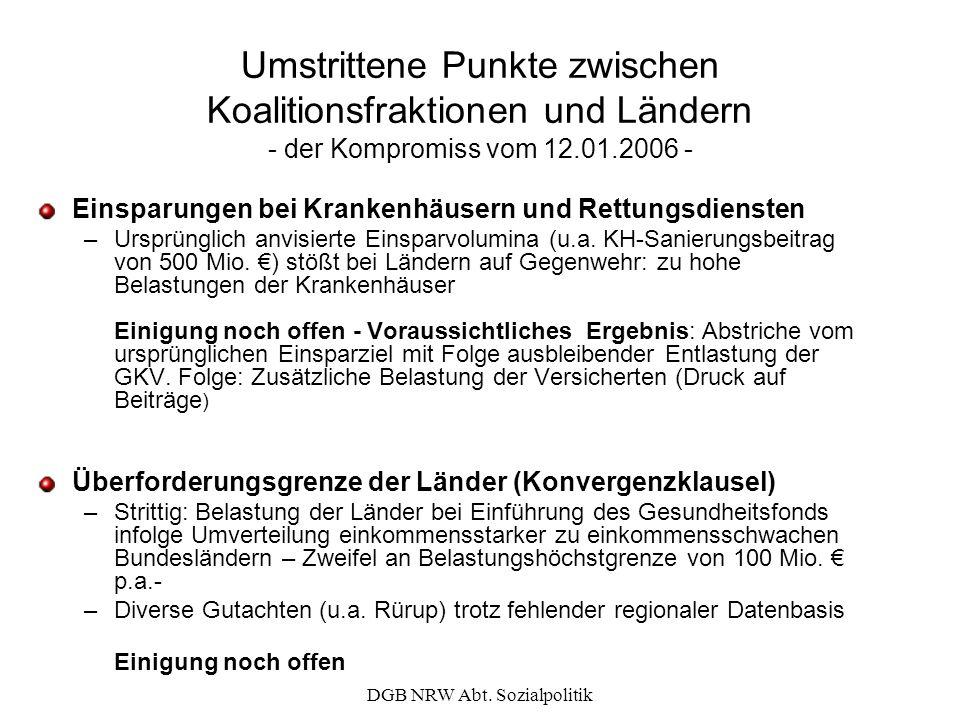 DGB NRW Abt. Sozialpolitik Umstrittene Punkte zwischen Koalitionsfraktionen und Ländern - der Kompromiss vom 12.01.2006 - Einsparungen bei Krankenhäus