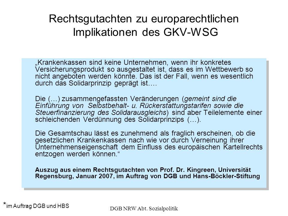 DGB NRW Abt. Sozialpolitik Rechtsgutachten zu europarechtlichen Implikationen des GKV-WSG Krankenkassen sind keine Unternehmen, wenn ihr konkretes Ver