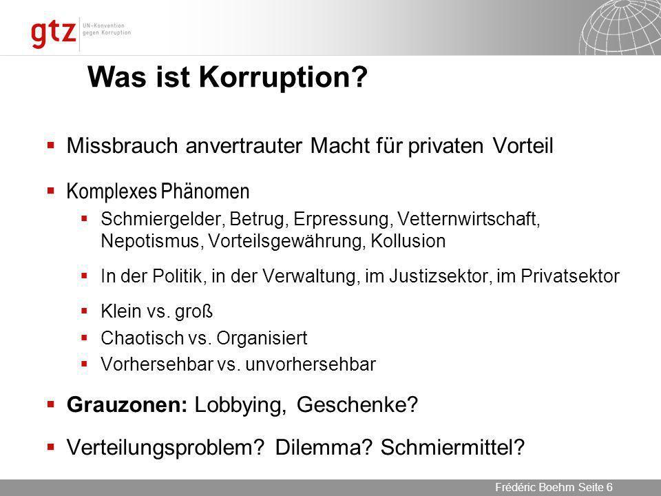 05.04.2014 Seite 27 Seite 27Frédéric Boehm Komplexes Problem… …Komplexe Lösung Reformen müssen beachten Korruption ist ein schwammiger Begriff: Wovon sprechen wir.