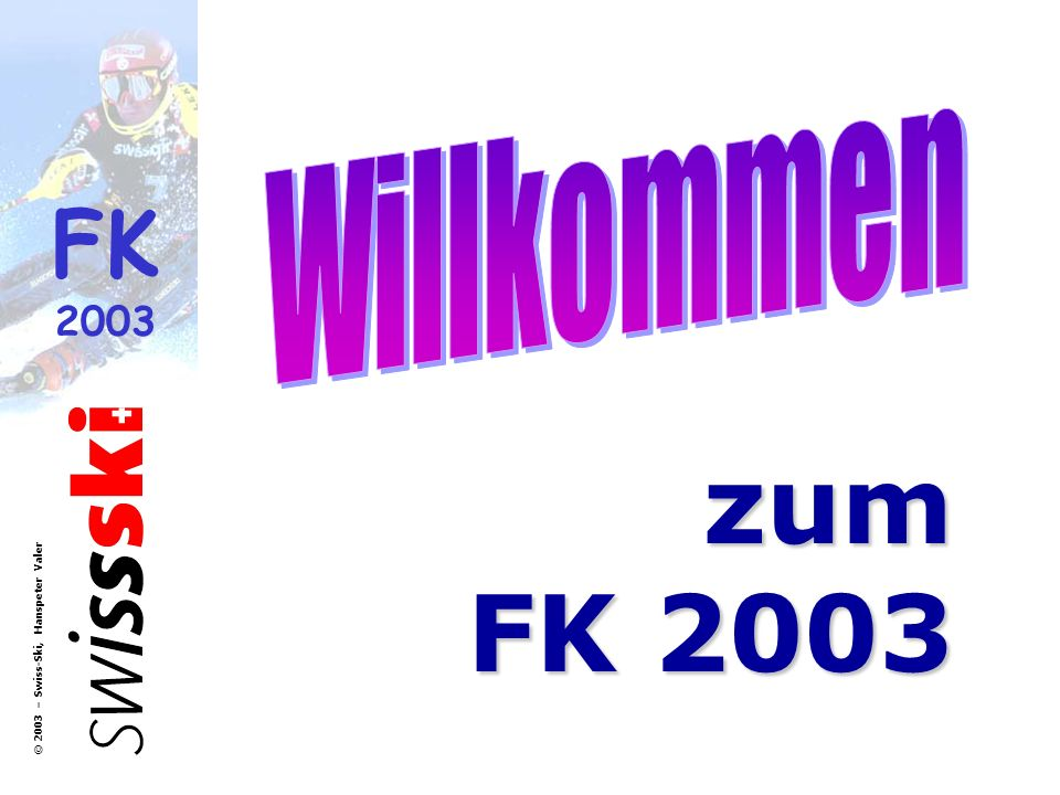 FK 2003 © 2003 – Swiss-Ski, Hanspeter Valer KWO-Formulare Form 7: Spesenabrechnung Form 9: Protokoll des Schiedsrichters Form 10:Bericht des Schiedsrichter Form 22:Unfallprotokoll Form 11:Protokoll des Jurybeschlusses Form 12:Protest Form 5:Zuschlagsberechnung Alpin Form 6:Zuschlagsberechnung Langlauf Die KWO-Formulare können von der Swiss-Ski Homepage bezogen werden: http://www.swiss-ski-kwo.ch Formulare, die ein Schiedsrichter bei einem Einsatz unbedingt benötig: