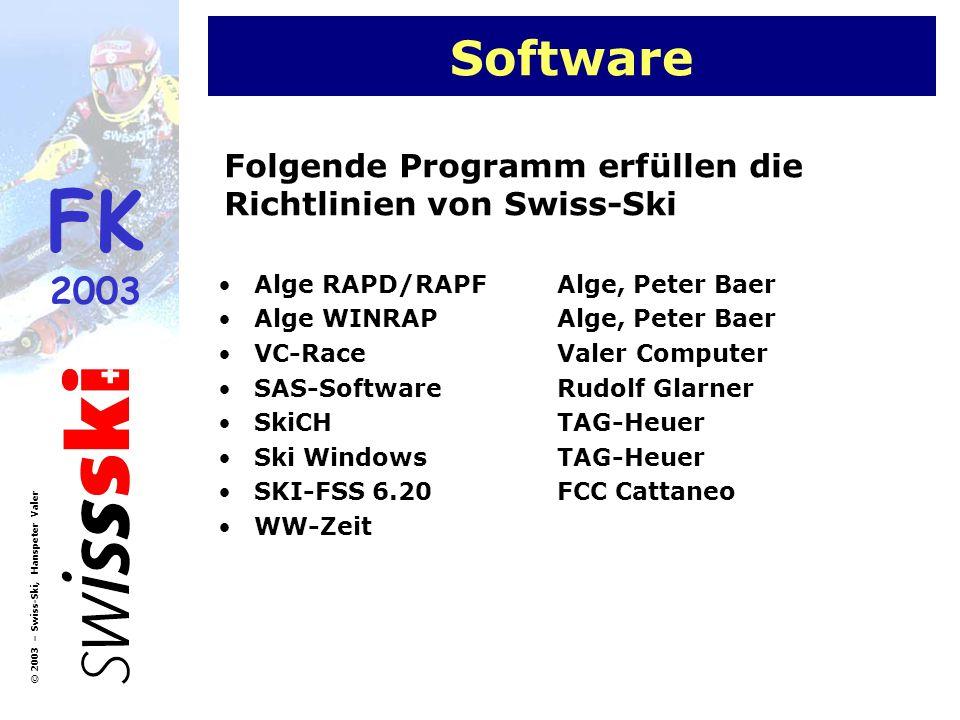 FK 2003 © 2003 – Swiss-Ski, Hanspeter Valer Software Alge RAPD/RAPFAlge, Peter Baer Alge WINRAPAlge, Peter Baer VC-RaceValer Computer SAS-SoftwareRudo