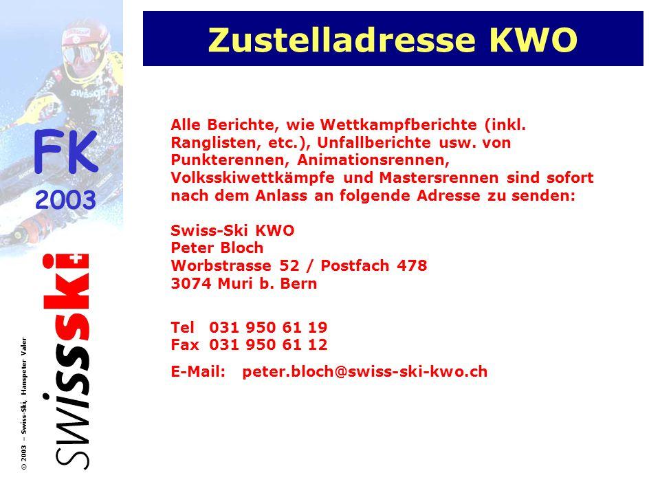 FK 2003 © 2003 – Swiss-Ski, Hanspeter Valer Zustelladresse KWO Alle Berichte, wie Wettkampfberichte (inkl. Ranglisten, etc.), Unfallberichte usw. von