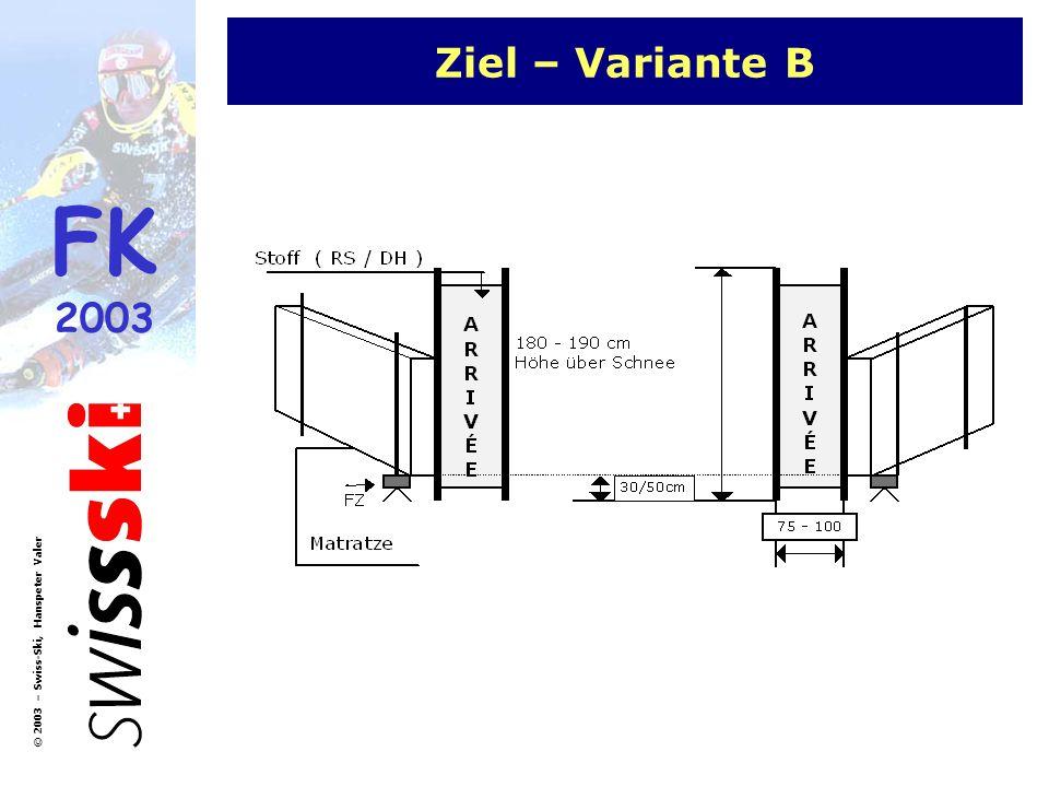 FK 2003 © 2003 – Swiss-Ski, Hanspeter Valer Ziel – Variante B
