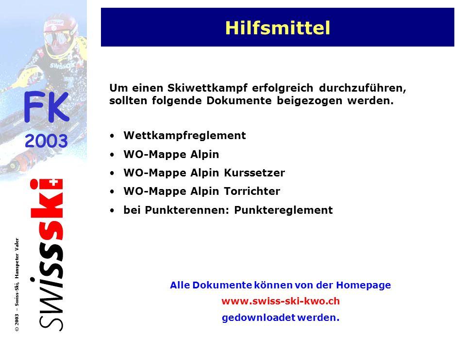 FK 2003 © 2003 – Swiss-Ski, Hanspeter Valer Hilfsmittel Wettkampfreglement WO-Mappe Alpin WO-Mappe Alpin Kurssetzer WO-Mappe Alpin Torrichter bei Punk