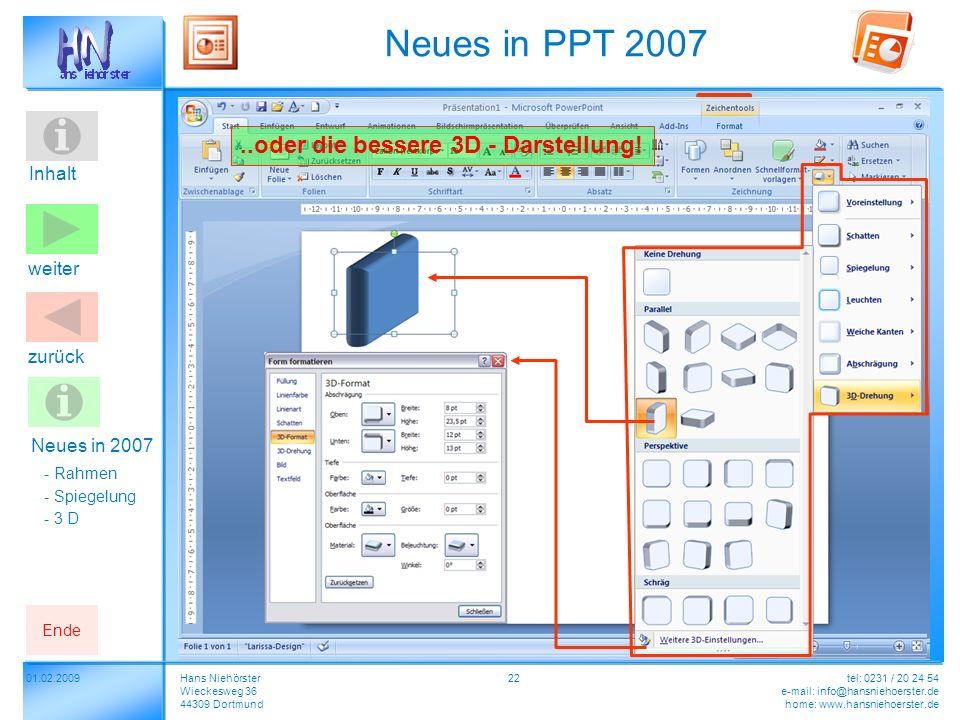 z.B. Perspektivische Rahmen für Fotos....oder die Spiegelung von Objekten!..oder die bessere 3D - Darstellung! Inhalt 2201.02.2009Hans Niehörster Wiec