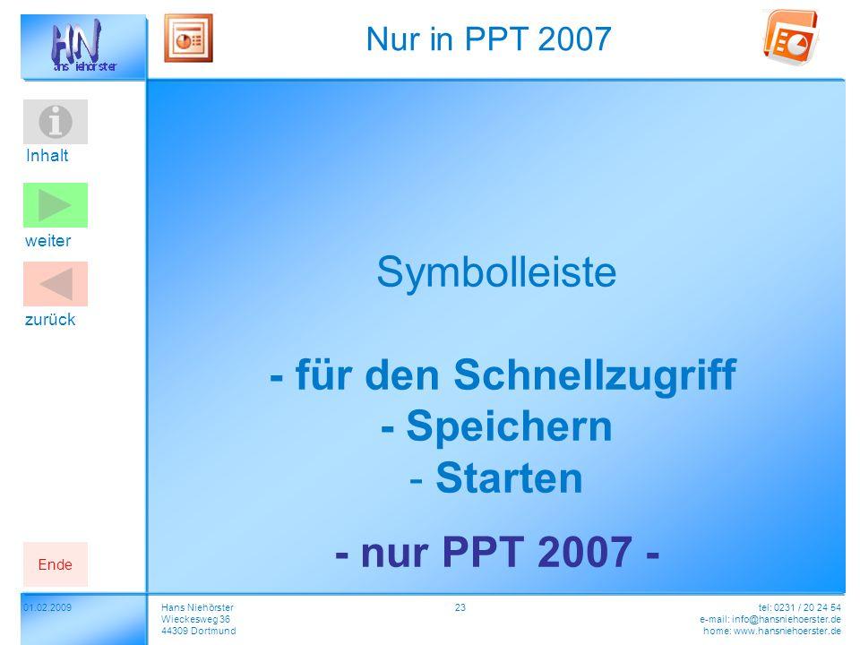 Inhalt 2301.02.2009Hans Niehörster Wieckesweg 36 44309 Dortmund tel: 0231 / 20 24 54 e-mail: info@hansniehoerster.de home: www.hansniehoerster.de weit