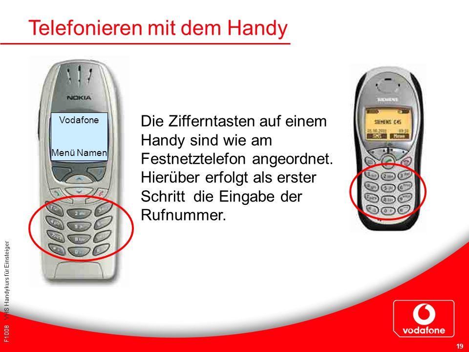 F1008 VHS Handykurs für Einsteiger 19 Telefonieren mit dem Handy Vodafone Menü Namen Die Zifferntasten auf einem Handy sind wie am Festnetztelefon ang